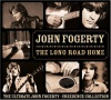 The Long Road Home: The Ultimate John Fogerty/Creedence Collection (2005)
